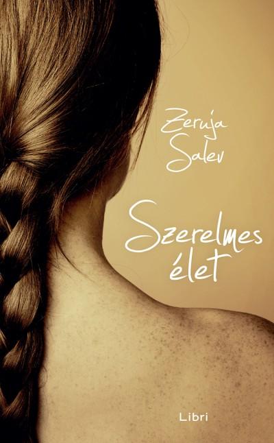 Magyarul is megjelent Zeruya Shalev Szerelmes élet című regénye