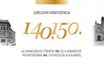 """Konferencia """"Jubileumok – Az emancipációs törvény 150. és a Rabbiképző megnyitásának 140. évfordulója"""" címmel"""