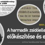 A harmadik zsidóellenes törvény előkészítése és elfogadása – online beszélgetés