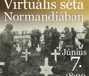 A normandiai partraszállás – virtuális séta az Élet Menetével